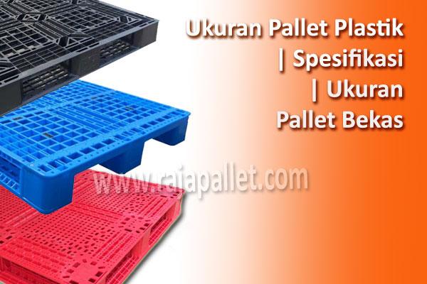 Ukuran Pallet Plastik | Spesifikasi | Ukuran Pallet Bekas
