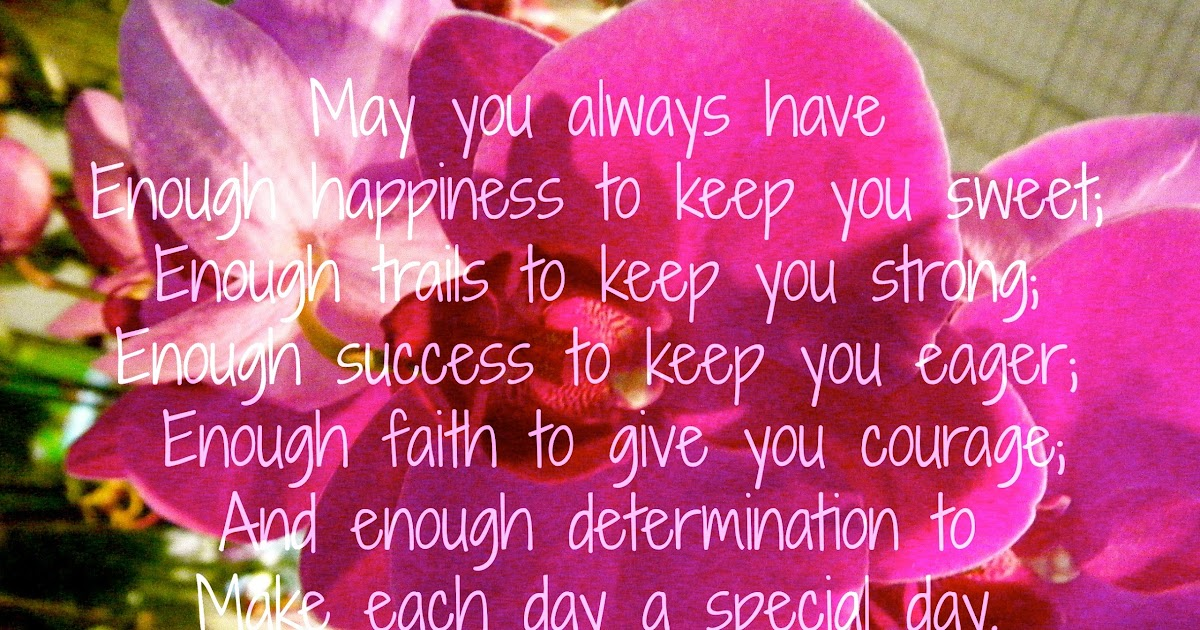Keeping Belief Is Enough: Flowery Blessing: May You Always Have Enough Happiness To