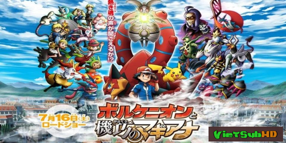 Phim Pokemon Xy&z: Volkenion Và Magiana Siêu Máy Móc VietSub HD | Pokémon The Movie: Volcanion And The Mechanical Marvel 2016