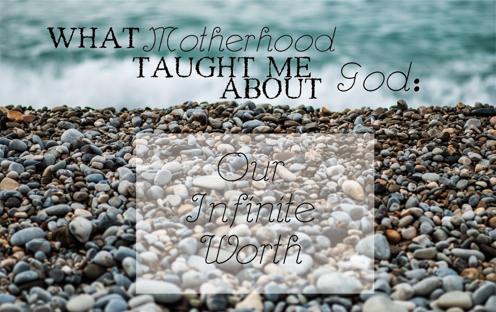 What Motherhood Taught Me About God: Our Infinite Worth -- are all people inherently good? what does God think about us?  {posted @ Unremarkable Files}