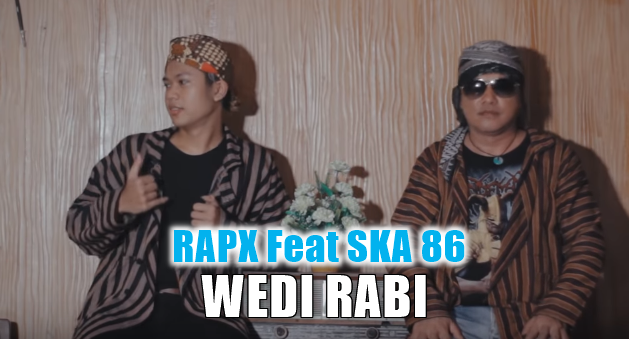 RapX, SKA 86, Dangdut Koplo, Lagu Hip Hop, Wedi Rabi, 2018,Mp3,Download Lagu RapX Feat.SKA 86 - Wedi Rabi Mp3 (4,55MB)  Single Terbaru 2018