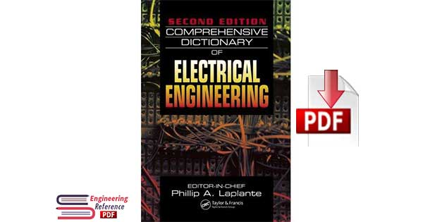 Comprehensive Dictionary of Electrical Engineering Second Edition by Philip A. Laplante