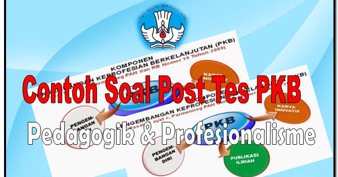 Soal Post Tes Pkb Guru Kelas Sd Tahun 2017 Liputan Guru Indonesia
