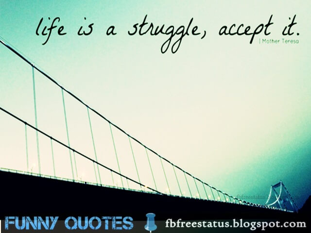 """life is a Struggle , Accept it"" - Mother Teresa Quotes About struggle"