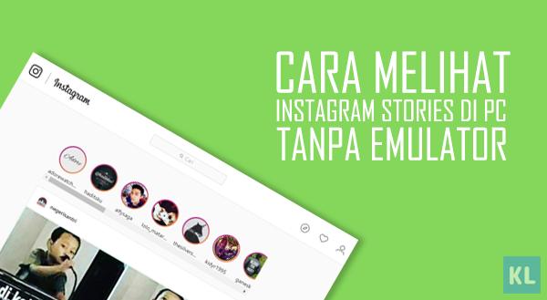 Cara melihat Instagram Stories di PC tanpa Emulator