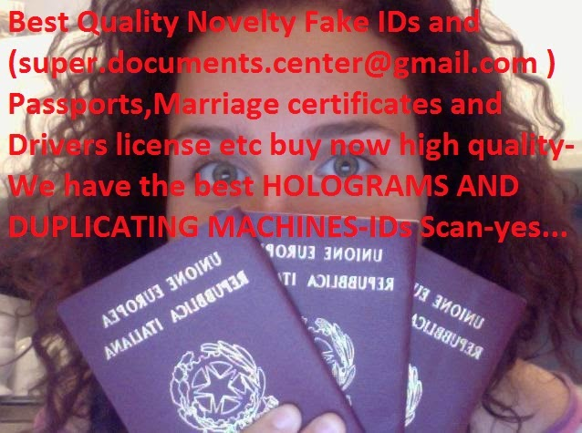 Best Quality Novelty Fake IDs and (super documents center@gmail com
