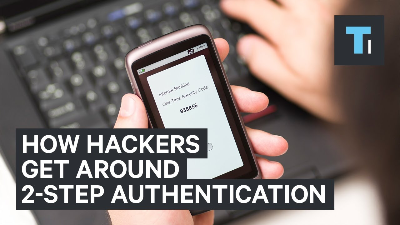 Here's how hackers can get around 2-factor authentication [video]