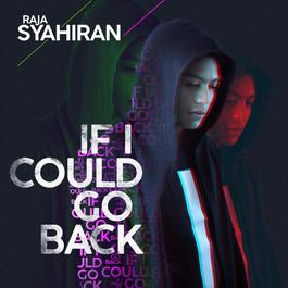 Raja Syahiran - If I Could Back MP3