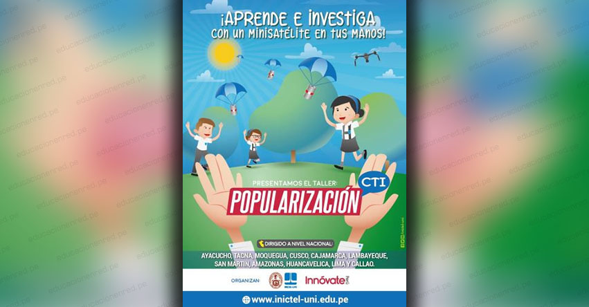 POPULARIZACIÓN: Proyecto de Inictel-UNI busca popularizar la ciencia, tecnología e innovación en escolares a nivel nacional