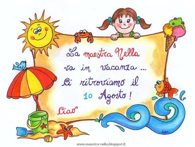 Favoloso maestra Nella: Buone vacanze a tutti!!! VJ77