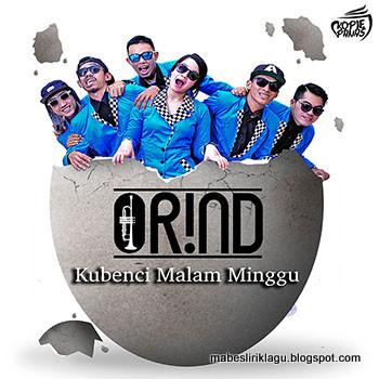 Orind - Kubenci Malam Minggu Lirik