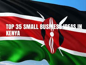 small business ideas in Kenya