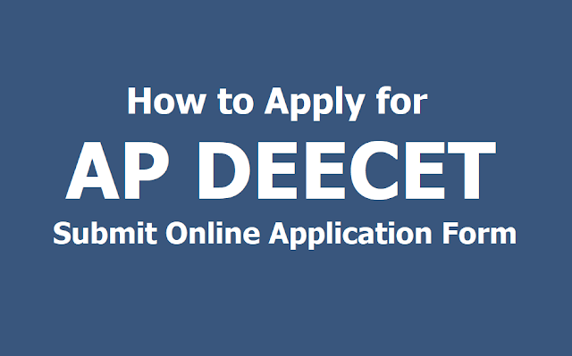 How to apply for AP DEECET 2019, Submit Online application form