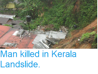 http://sciencythoughts.blogspot.com/2013/06/man-killed-in-kerala-landslide.html