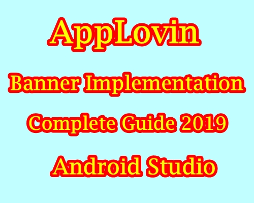 How to Implement AppLovin Banner Ads Android Studio ~ Technology