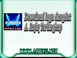 Download lagu dangdut klasik a. rafiq terlengkap
