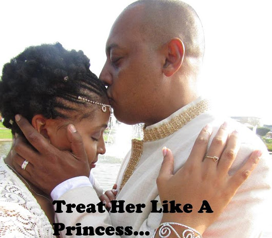 Treat her like a Princess and She'll Make You her King