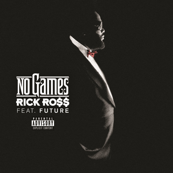 Rick Ross - No Games (feat. Future) - Single  Cover