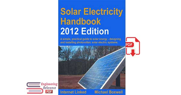 Solar Electricity Handbook A simple, practical guide to solar energy: how to design and install photovoltaic solar electric systems