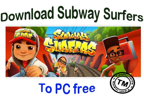 Download Subwaysurfers On Windows PC