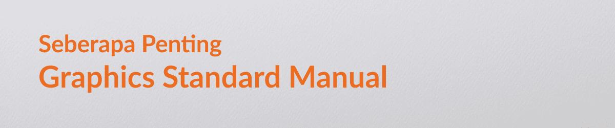 Mengenal dan Memahami Pentingnya Graphics Standard Manual
