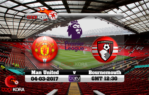 مشاهدة مباراة مانشستر يونايتد وبورنموث اليوم 4-3-2017 في الدوري الإنجليزي