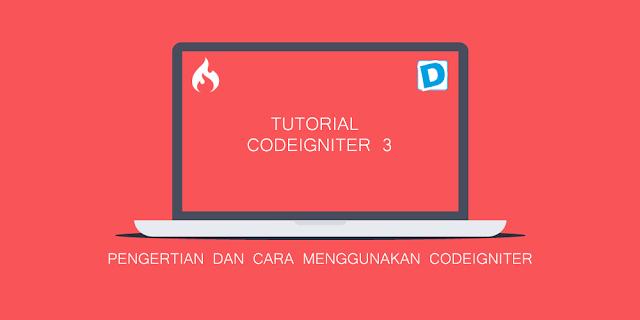 CodeIgniter Part 2 : Pengertian dan Cara Menggunakan CodeIgniter - Dunia Programming