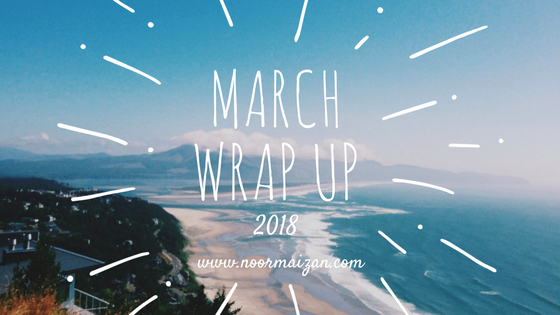 March Wrap Up 2018