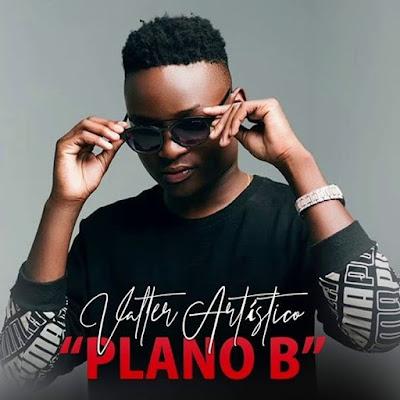 Valter Artistico - Plano B (Kizomba) 2019 | Download Mp3