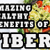 The Amazing Health Benefits Of Fiber