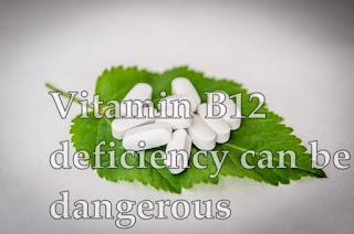 खतरनाक हो सकती है विटामिन बी 12 की कमी