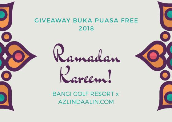 GIVEAWAY BUKA PUASA 2018 FREE DI BANGI GOLF RESORT (BGR)
