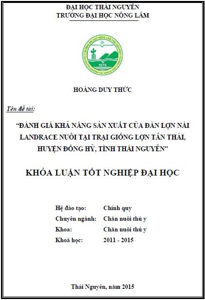 Đánh giá khả năng sản xuất của đàn lợn nái Landrace nuôi tại trại giống lợn Tân Thái huyện Đồng Hỷ tỉnh Thái Nguyên