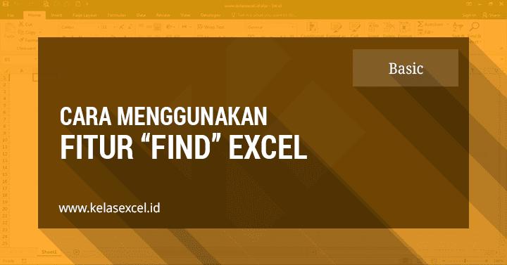 Cara Menggunakan Fitur FIND And REPLACE Excel (Bagian 1)