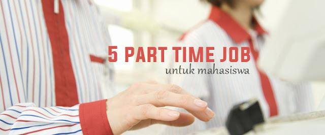 ini 5 pekerjaan part time tersubur bagi mahasiswa