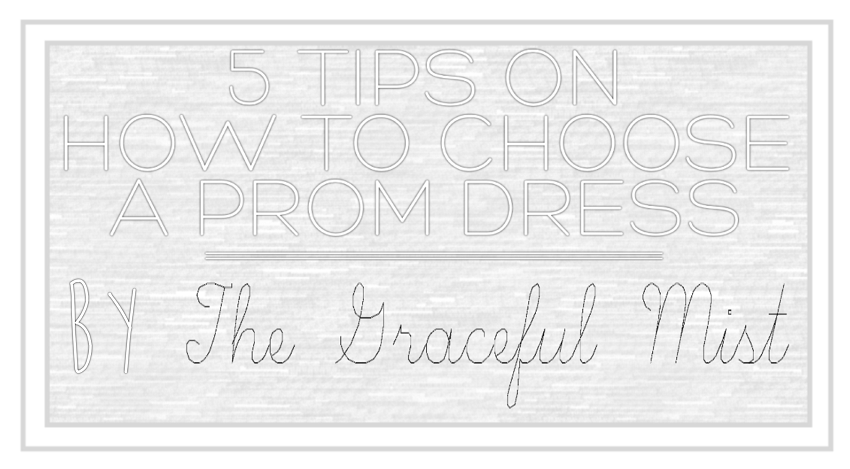 5 Tips on How to Choose a Prom Dress - Promenade - Prom Dresses Gowns 2017 - 2018 - by @TheGracefulMist (www.TheGracefulMist.com) Top Blogs and Websites in the Philippines Beauty, Books, Fashion, Health, Lifestyle and Travel #TopFashionBlogsinthePhilippines #TopLifestyleBlogsinthePhilippines