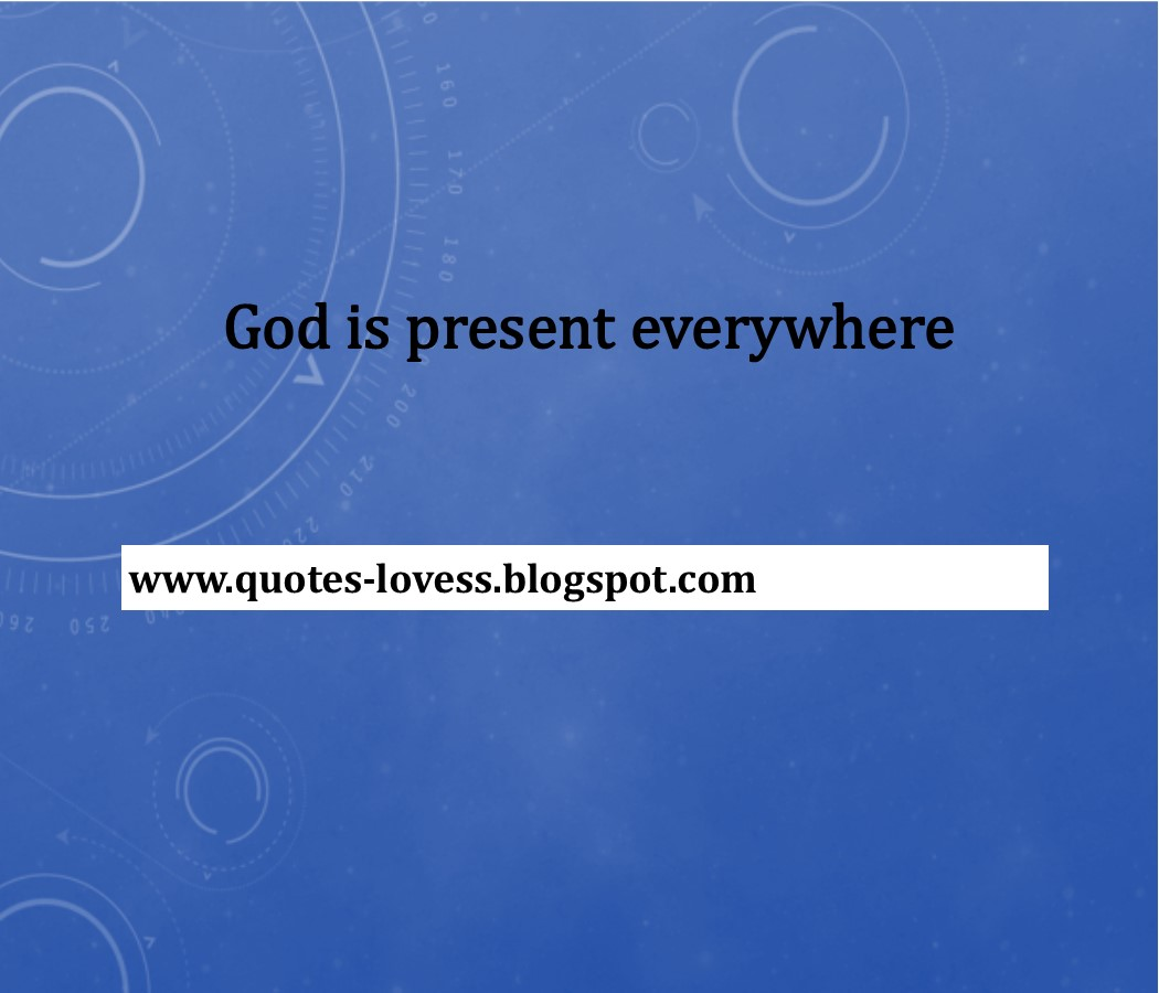 inspirational quotes god is present everywhere quotes