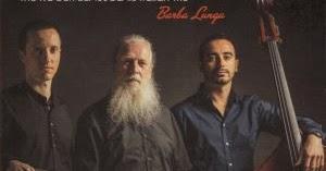 CD REVIEW: Roger Beaujolais Italian Trio – <i>Barba Lunga</i