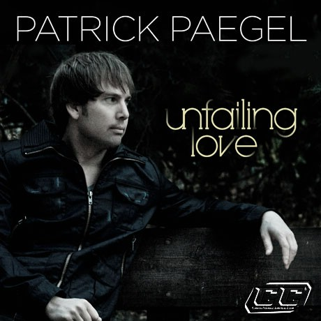 Patrick Paegel - Unfailing Love 2011 English Christian Album Download
