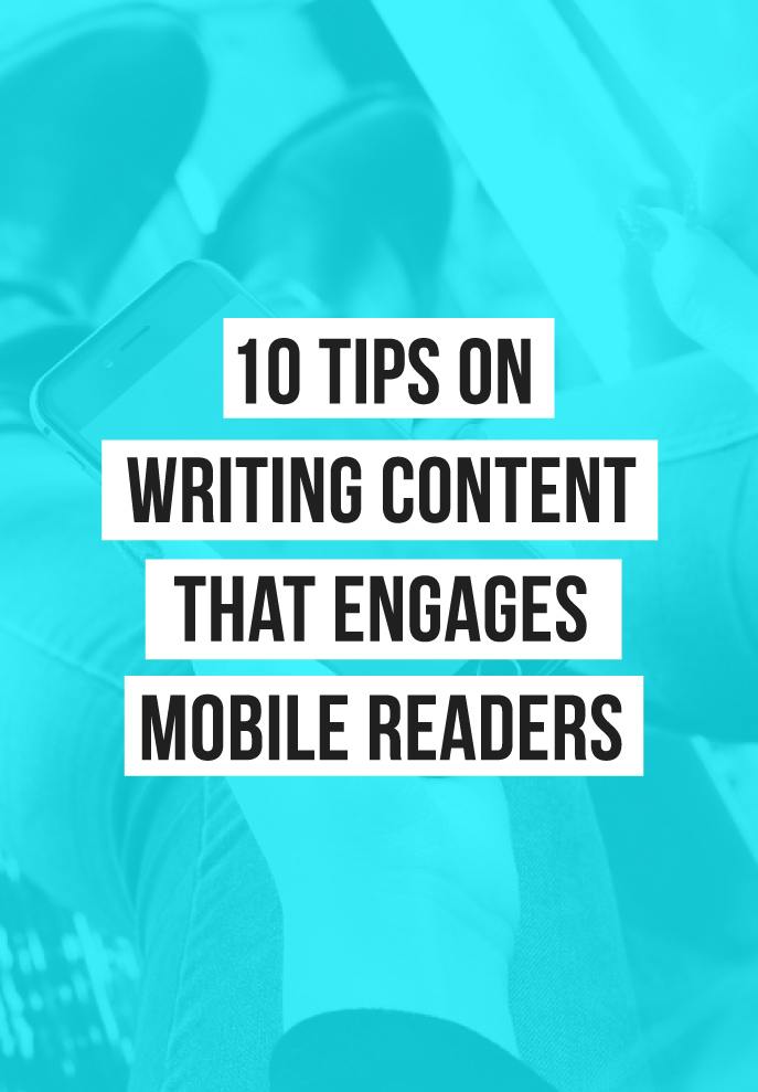 10 Tips for Writing Content for a Mobile Audience