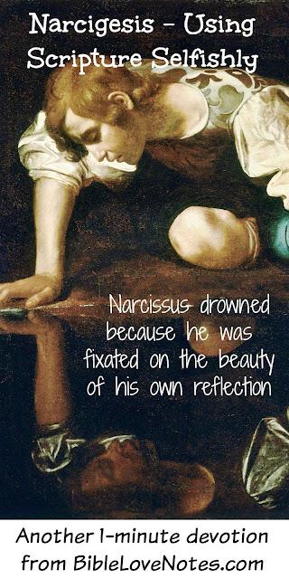 Narcigesis - Using Scripture Selfishly