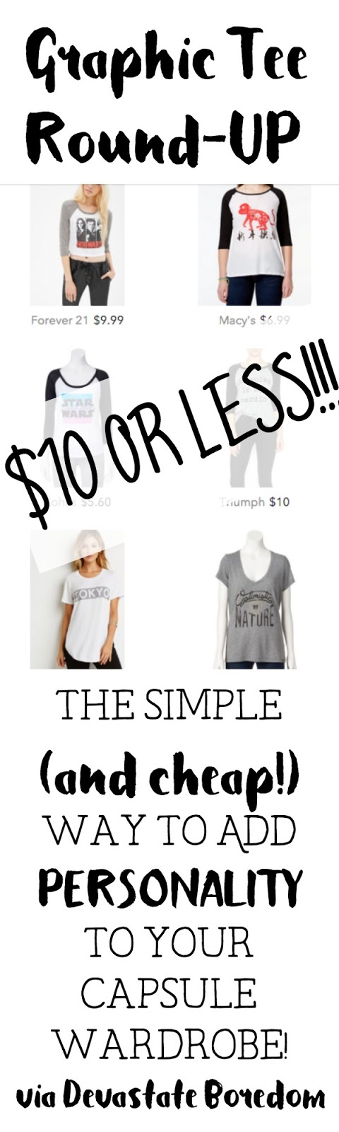 $10 Or Less Graphic Tees Round Up!  The Easy and Cheap Way to Add Personality To Your Minimalist Capsule Wardrobe - Something for Every Style!  via Devastate Boredom