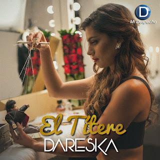Dareska El Titere