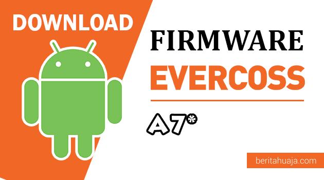Download Firmware / Stock ROM Evercoss A7* (Bintang) All Version