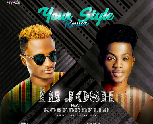 Video: IB Josh Ft. Korede Bello – Your Style (Remix)