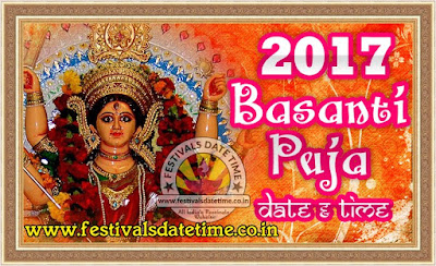2017 Basanti Puja Date & Time in India