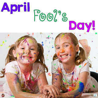 The Day That Teachers Dread? I'm one who looks forward to April Fool's Day in the classroom. Here are plenty of reasons why!