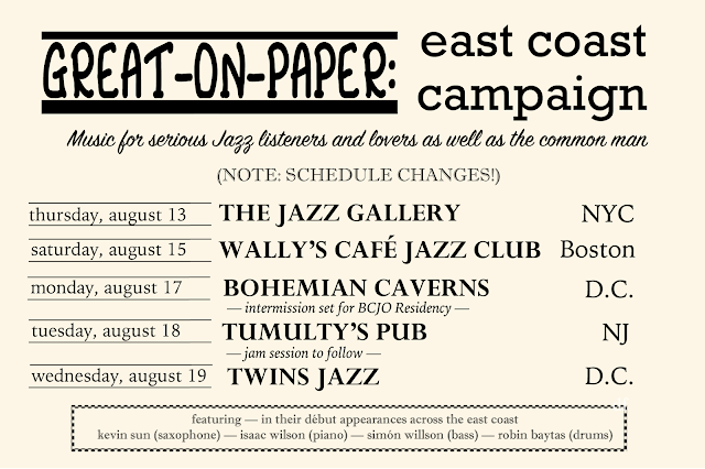 Great On Paper (Postmodern) Jazz Quartet – East Coast Summer Campaign (Tour) 2015 - The Jazz Gallery, Bohemian Caverns, Twins Jazz – Kevin Sun, Isaac Wilson, Simón Willson, Robin Baytas