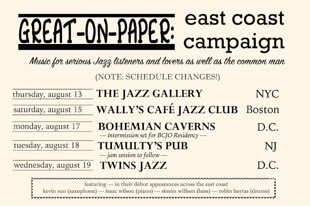 Great On Paper (Postmodern) Jazz Quartet – East Coast Summer Campaign (Tour) 2015 - The Jazz Gallery, Bohemian Caverns, Twins Jazz –Kevin Sun, Isaac Wilson, Simón Willson, Robin Baytas