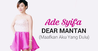 Download Lagu Mp3 Ade Syifa Dear Mantan